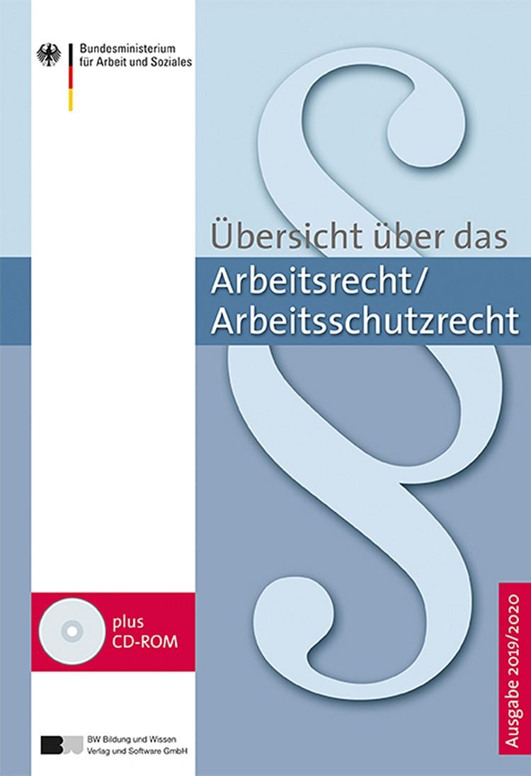 ,Übersicht über das Arbeitsrecht/Arbeitsschutzrecht' sowie ,Übersicht über das Sozialrecht'