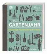 Das Gartenjahr - Die richtige Planung Monat für Monat
