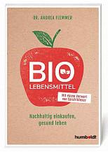 Bio-Lebensmittel: Nachhaltig einkaufen, gesund leben